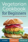 Vegetarian Cookbook for Beginners : The Essential Vegetarian Cookbook to Get Started - Book