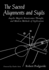 The Sacred Alignments and Sigils : Angelic Magick, Renaissance Thought, and Modern Methods of Sigilization - eBook