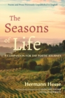 The Seasons of Life : A Companion for the Poetic Journey - Poems and Prose Previously Unpublished in English - Book