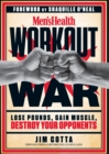 Men's Health Workout War : Lose Pounds, Gain Muscle, Destroy Your Opponents - Book