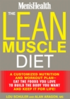 The Lean Muscle Diet : A Customized Nutrition and Workout Plan--Eat the Foods You Love to Build the Body You Want and Keep It for Life! - eBook