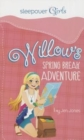 Sleepover Girls: Willow's Spring Break Adventure - Book