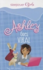 Sleepover Girls: Ashley Goes Viral - Book