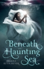 Beneath the Haunting Sea - eBook