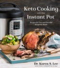Keto Cooking with Your Instant Pot : Recipes for Fast and Flavorful Ketogenic Meals - Book