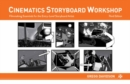 Cinematics Storyboard Workshop : Filmmaking Essentials for the Entry-Level Storyboard Artist - Book