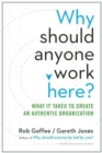Why Should Anyone Work Here? : What it Takes to Create an Authentic Organization - Book