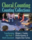 Choral Counting & Counting Collections : Transforming the PreK-5 Math Classroom - Book