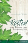 Rooted : Going Deep into God's Transforming Love - Book