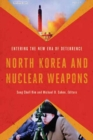 North Korea and Nuclear Weapons : Entering the New Era of Deterrence - Book