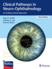 Clinical Pathways in Neuro-Ophthalmology : An Evidence-Based Approach - Book