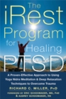 iRest Program For Healing PTSD : A Proven-Effective Approach to Using Yoga Nidra Meditation and Deep Relaxation Techniques to Overcome Trauma - Book