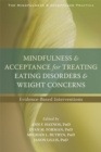 Mindfulness and Acceptance for Treating Eating Disorders and Weight Concerns : Evidence-Based Interventions - Book