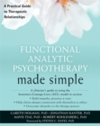 Functional Analytic Psychotherapy Made Simple : A Practical Guide to Therapeutic Relationships - Book