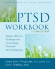 The PTSD Workbook, 3rd Edition : Simple, Effective Techniques for Overcoming Traumatic Stress Symptoms - Book