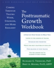 The Post-Traumatic Growth Workbook : Coming Through Trauma Wiser, Stronger, and More Resilient - Book
