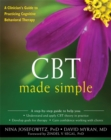 CBT Made Simple : A Practical Guide to Learning Cognitive Behavioral Therapy - Book