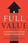 Full Value : Proven Methods to Price and Sell Your Home for Maximum Profit - Book