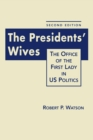 President's Wives : The Office of the First Lady in US Politics - Book