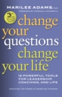 Change Your Questions, Change Your Life : 12 Powerful Tools for Leadership, Coaching, and Life - eBook