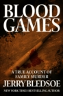 Blood Games : A True Account of Family Murder - eBook
