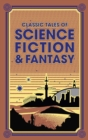 Classic Tales of Science Fiction & Fantasy - eBook