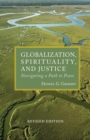 Globalization, Spirituality and Justice : Navigating a Path to Peace - Book