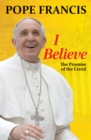 I Believe : The Promise of the Creed - Book