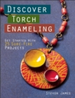 Discover Torch Enameling: Get Started with 25 Sure-Fire Jewelry Projects - Book