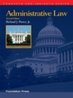 Pierce's Administrative Law, 2d (Concepts and Insights Series) - eBook