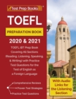 TOEFL Preparation Book 2020 and 2021 : TOEFL iBT Prep Book Covering All Sections (Reading, Listening, Speaking, and Writing) with Practice Test Questions for the Test of English as a Foreign Language - Book