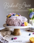 Baked With Love : Over 110 Allergen-Friendly Vegan Desserts - Book