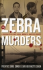 The Zebra Murders : A Season of Killing, Racial Madness and Civil Rights - eBook