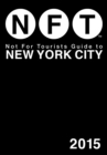 Not For Tourists Guide to New York City 2015 - Book