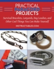Practical Paracord Projects : Survival Bracelets, Lanyards, Dog Leashes, and Other Cool Things You Can Make Yourself - eBook