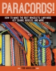 Paracord! : How to Make the Best Bracelets, Lanyards, Key Chains, Buckles, and More - eBook