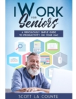 iWork For Seniors : A Ridiculously Simple Guide To Productivity On Your Mac - Book