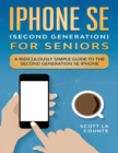 iPhone SE for Seniors : A Ridiculously Simple Guide to the Second-Generation SE iPhone - Book