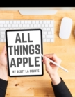 All Things Apple : A Practical Guide to Getting Started With Apple - Book
