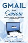 Gmail For Seniors : The Absolute Beginners Guide to Getting Started With Email - Book