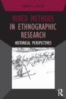 Mixed Methods in Ethnographic Research : Historical Perspectives - Book