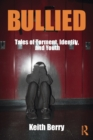 Bullied : Tales of Torment, Identity, and Youth - Book