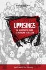 Uprisings : An Illustrated Guide to Popular Rebellion - Book