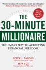 The 30-Minute Millionaire : The Smart Way to Achieving Financial Freedom - eBook