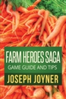 Farm Heroes Saga Game Guide and Tips - Book
