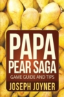 Papa Pear Saga Game Guide and Tips - Book
