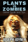 Plants vs. Zombies Game Guide and Tips - Book