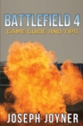 Battlefield 4 Game Guide and Tips - Book