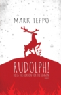 Rudolph! : He Is the Reason for the Season - Book