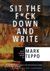 Sit the F*ck Down and Write : A Novel Writing Guide - Book